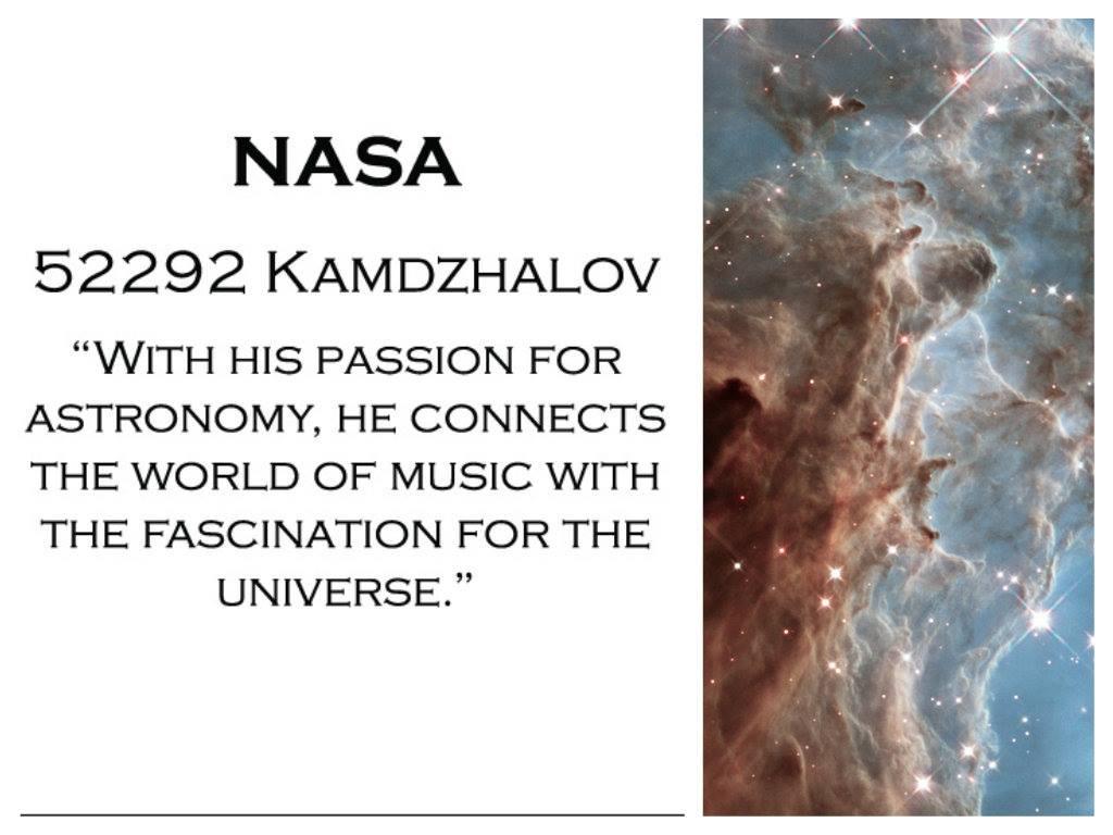 НАСА и Международният астрономически съюз кръстиха Aстероид 52292 на българския диригент и визионер Йордан Камджалов през 2014. http://ssd.jpl.nasa.gov/sbdb.cgi?sstr=52292